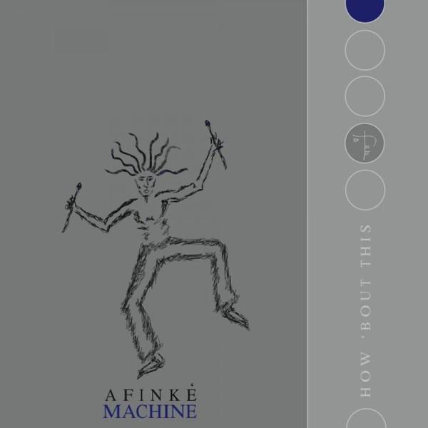 Afinke Machine, How 'Bout This CD coverAfinke Machine, How 'Bout This CD cover